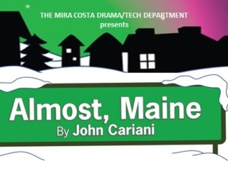 """Mira Costa Drama Department's """"Almost, Maine"""" Poster. The posters were displayed around the school before the play opened on November 4. Courtesy of Mira Costa High School Drama Department."""