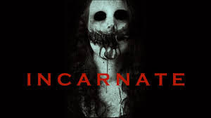 """Incarnate"" Poster. The poster features an image from the film. Courtesy of Terror En El Cine."