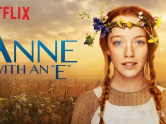 """Anne With an E"" is Netflix's new hit show. It was produced by Moira Walley-Beckett in Canada. Courtesy of Guy and the Blog."